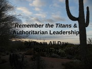Remember the Titans & Authoritarian Leadership