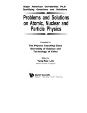Yung-Kuo Lim. (ed.) Problems and Solutions on Atomic, Nuclear and Particle Physics for U.S. PhD qual