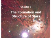 Ch 9 (The Formation & Structure of Stars)