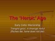 The Heroic Age
