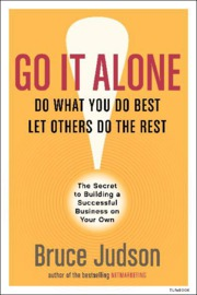 Go.It.Alone.The Secret.to.Building.a.Successful.Business.on.Your.Own
