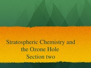 Stratospheric Chemistry and the Ozone Hole, section two