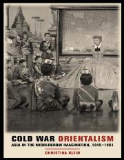 Christina Klein - Cold War Orientalism_ Asia in the Middlebrow Imagination, 1945-1961 (2003).pdf