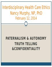 IHCE - Paternalism - Autonomy - Truth Telling - Confidentiality - N Murphy.pptx