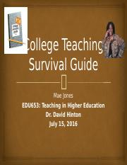 Mae 653 Week 6 Assignment College Teaching Survival Guide.pptx