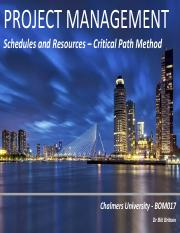 PROJECT MANAGEMENT Schedules and Resources -Critical Path Metho