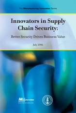innovators+in+supply+chain+security+-+better+security+drives+business+value+july+2006
