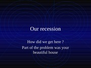 Our recession-causes