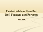10 Bofi Forager and Farmer Families