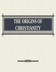 THE ORIGINS OF CHRISTIANITY.ppt