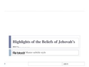Highlights of the Beliefs of Jehovah's Witnesses