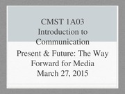 CMST 1A03 The Way Forward for Media