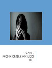 Chapter 7 Mood Diorders and Suicide Part 1 (1).pptx