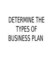DETERMINE THE TYPES OF BUSINESS PLAN.pptx