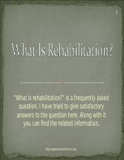 whatisrehabilitations-110920071017-phpapp01.ppt