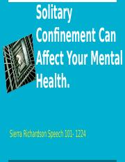 Solitary Confinement Can Affect Your Mental Health..pptx