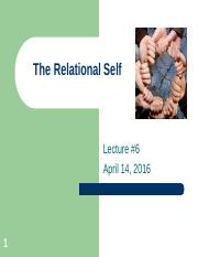 Lecture+6+April+14%2C+2016+_The+Relational+Self_.pdf