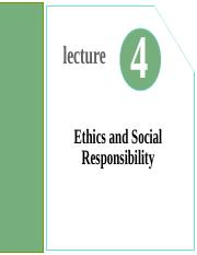 Lecture04- Ethics and Social Responsibility.ppt
