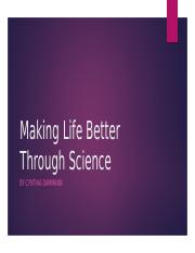 Making Life Better Through Science.pptx