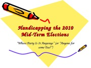 Handicapping_the_2010_Mid-Term_Elections Lecture