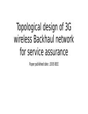 Topological design of 3G wireless Backhaul network for.pptx