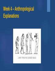 Week 4 – Anthropological explanations 2016 WED