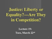 Lecture 19--Justice--Liberty or Equality In Competition ctools