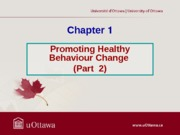 Chapter 1 - Promoting Healthy Behaviour Change PartII Fall 2013