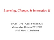 MGMT 371 Class #25_Learning Change and Innovation II_for students