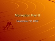 Lecture6_Motivation_Part_II