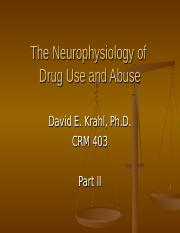 CRM 403 Neurophysiology of Drug Use- Part II.ppt