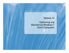 (Presentation)Optimizing and Maintaining Windows 7 Client Computers.pdf