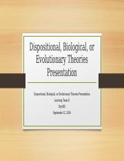week 4 Dispositional, Biological or Evolutionary Theories Presentation PSY-405