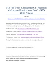 FIN 350 Week 8 Assignment 2 - Financial Markets and Institutions, Part 2 - NEW 2015 Version