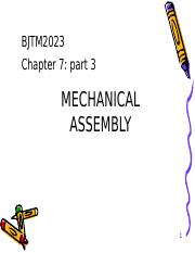 CHAPTER 7 part 3 MECHANICAL ASSEMBLY