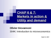 CHAP 6 & 7 - Markets in action & Utility and demand