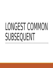 LONGEST COMMON SUBSEQUENT [Autosaved]