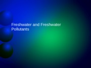 Lecture 19 Determinants of Water Quality