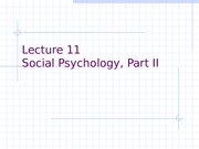 Lecture_11-_Social_Psychology_Part_II