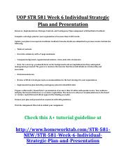 UOP STR 581 Week 6 Individual Strategic Plan and Presentation