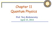 Physics for Future Presidents Fall 2012 Ch. 11 Quantum Physics Lecture