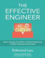 The-Effective-Engineer-How-to-Leverage-Your-Efforts-In-Software-Engineering-to-Make-a-Disproportiona