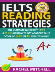 IELTS Reading Strategies_ The Ultimate Guide with Tips and Tricks on How to Get a Target Band Score