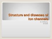 Structure and diseases of ion channels 9-10-08