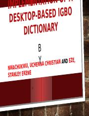 DESIGN AND IMPLEMENTATION OF A DESKTOP-BASED IGBO DICTIONARY