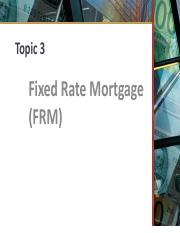 3 - Fixed Rate Mortgage (FRM)