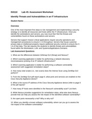 lab 1 how to identify threats and vulnerabilities in an it infrastructure 6 lab #1 | identify threats and vulnerabilities in an it infrastructure lab #1 – assessment worksheet identify threats and vulnerabilities in an it infrastructure course name and number: student name: instructor name: lab due date: overview the purpose of the seven domains of a typical it infrastructure is to help organize the roles, responsibilities, and accountabilities for risk management and risk mitigation.