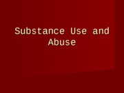 SOC 351_Substance Use and Abuse_PowerPoint
