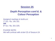 WEB Session 25 Depth Perception contd. and Colour Perceptions ppt
