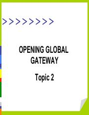TOPIC 2 - OPENING GLOBAL GATEWAY
